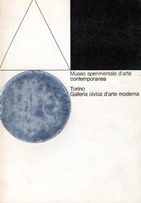 Catalogo Museo sperimentale d'arte contemporanea, Galleria Civica d'arte moderna, Torino, 1967