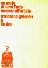 Catalogo, Un modo di farsi l'arte insieme all'artista, Galleria Uscita, Roma, 1970
